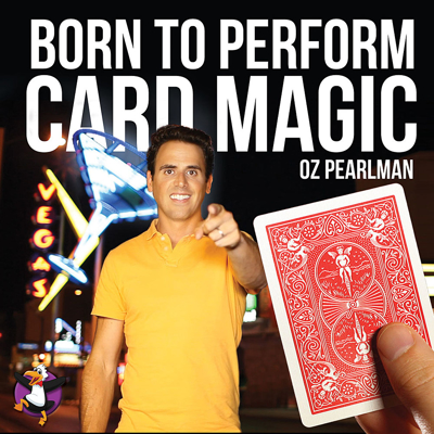 BORN TO PERFORM CARD MAGIC - Oz Pearlman