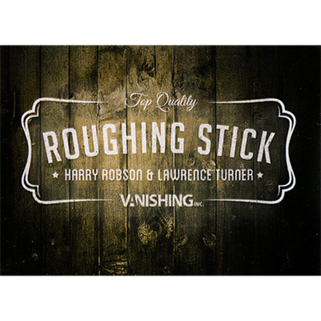 ROUGHING STICK - Harry Robson & Lawrence Turner