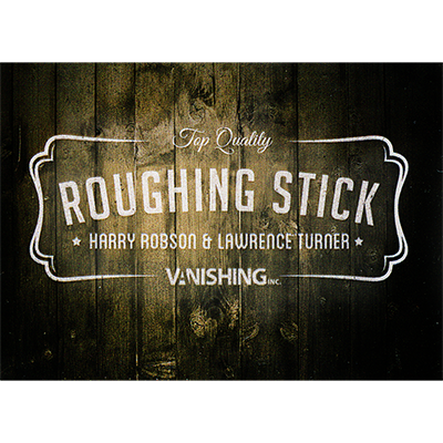 ROUGHING STICK -  Robson & Turner