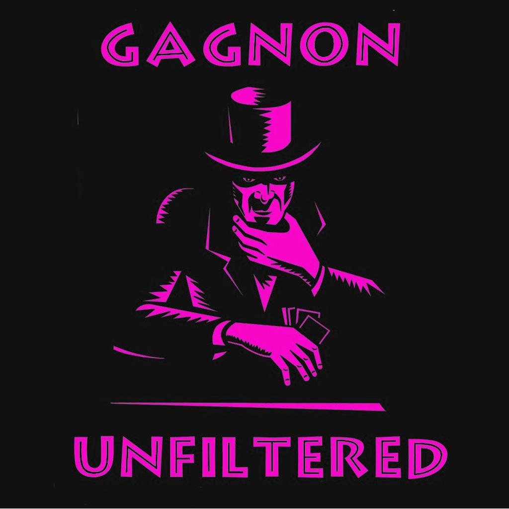 GAGNON UNFILTERED - Tom Gagnon