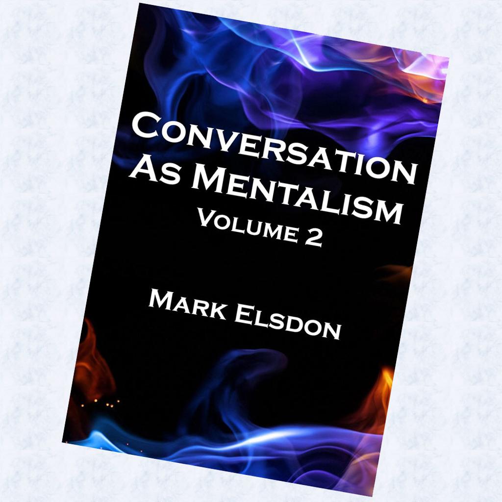 CONVERSATION AS MENTALISM 2 - Mark Elsdon