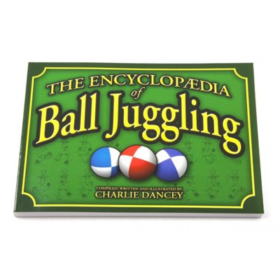 ENCYCLOPEDIA OF BALL JUGGLING - Charlie Dancey