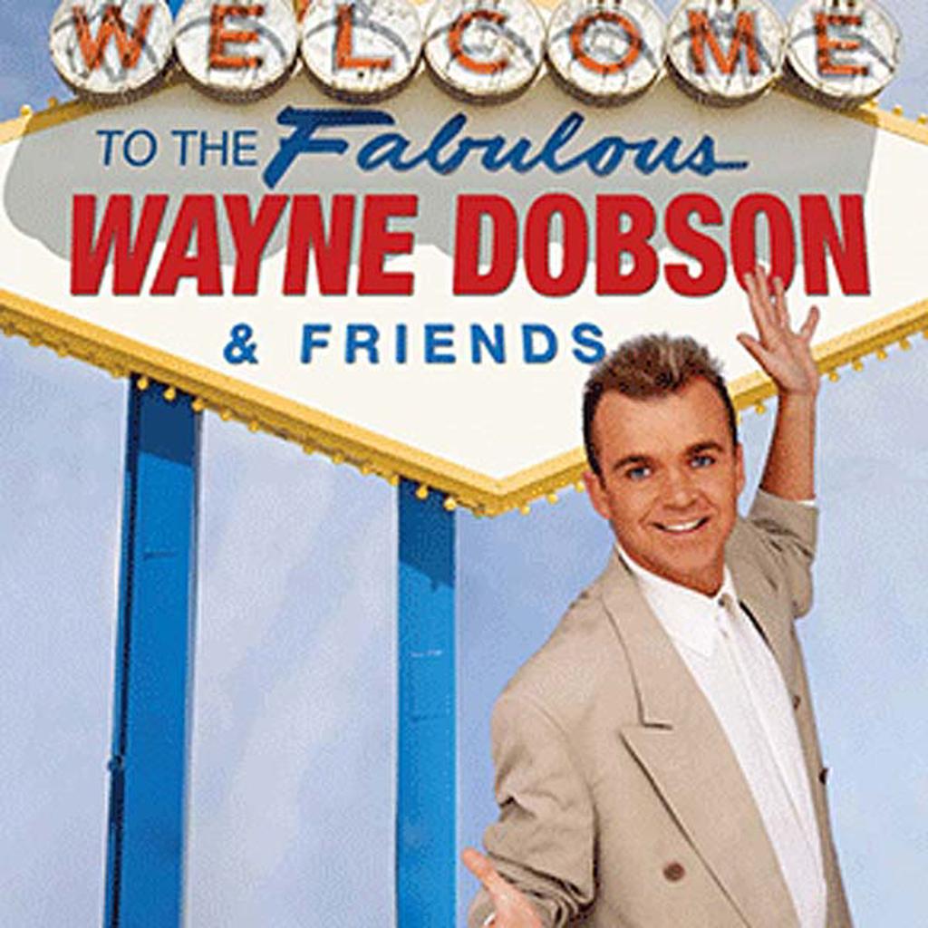 WAYNE DOBSON AND FRIENDS