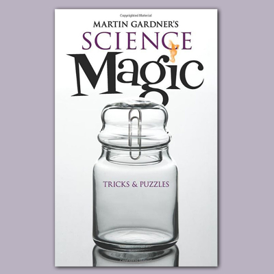 SCIENCE MAGIC - Martin Gardner