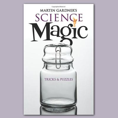 SCIENCE MAGIC - Martin Gardner