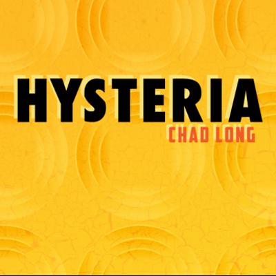 HYSTERIA - Chad Long