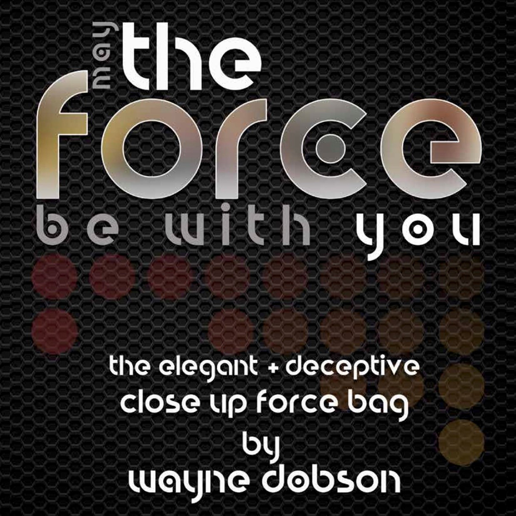 THE FORCE BAG - Wayne Dobson & Alan Wong