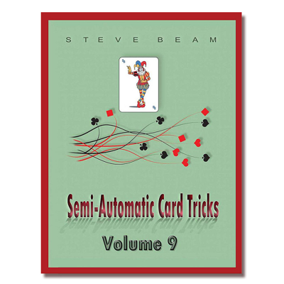 SEMI-AUTOMATIC CARD TRICKS - Steve Beam