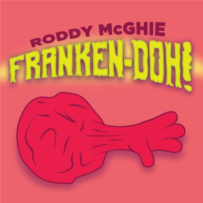 FRANKEN-DOH! - Roddy McGhie