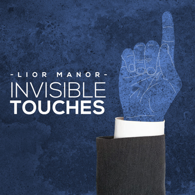 INVISIBLE TOUCHES - Lior Manor