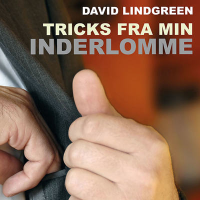 TRICKS FRA MIN INDERLOMME - David Lindgreen