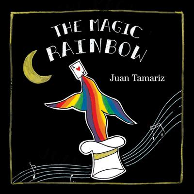 THE MAGIC RAINBOW - Juan Tamariz