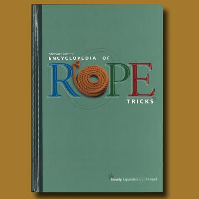 THE ENCYCLOPEDIA OF ROPE TRICKS - Stewart James
