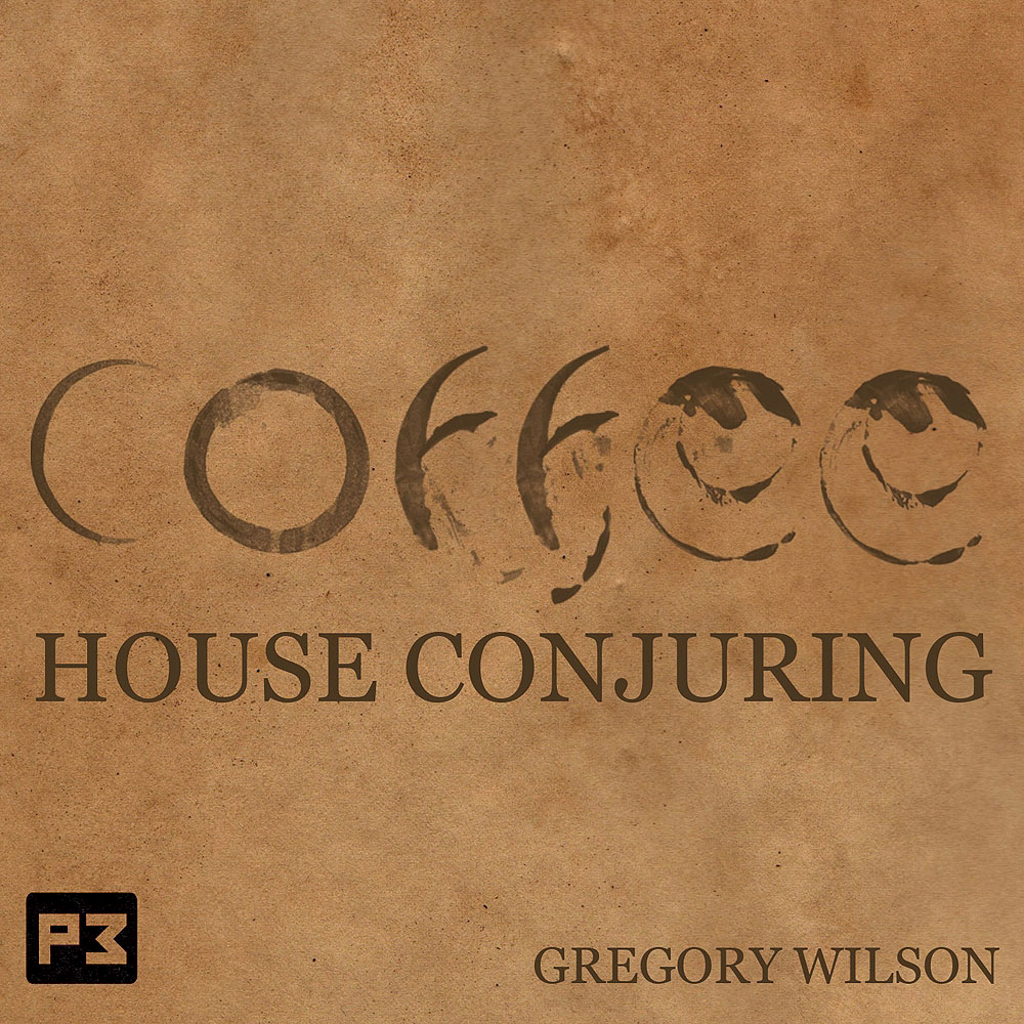 COFFEE HOUSE CONJURING - Gregory W.