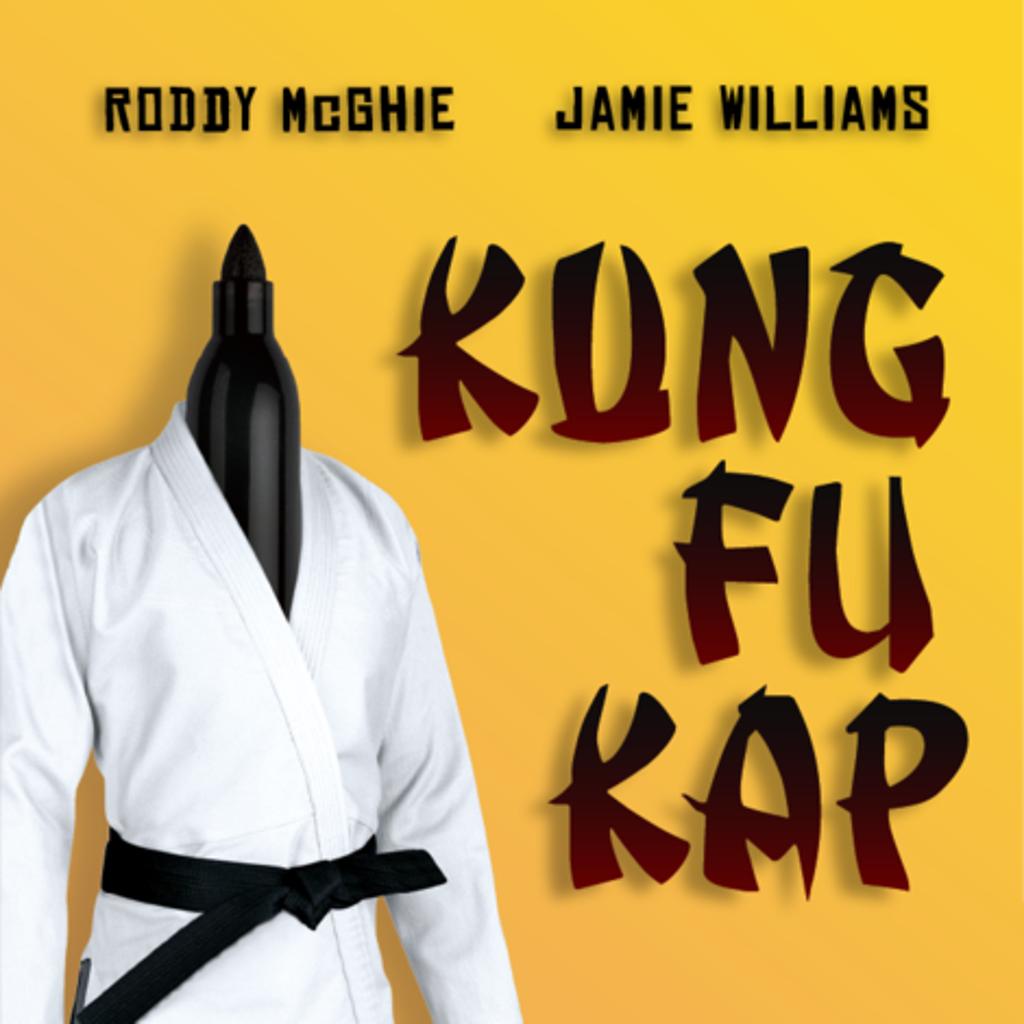 KUNG FU KAP - Roddy McGhie & Jamie Williams