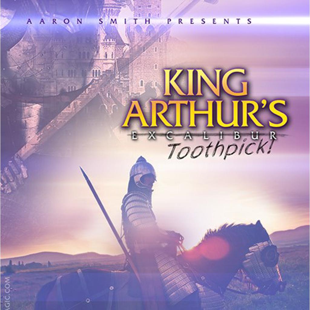 KING ARTHUR'S TOOTHPICK - Aaron Smith