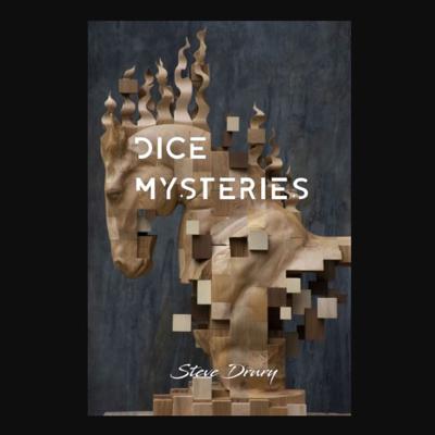 DICE MYSTERIES - Steve Drury