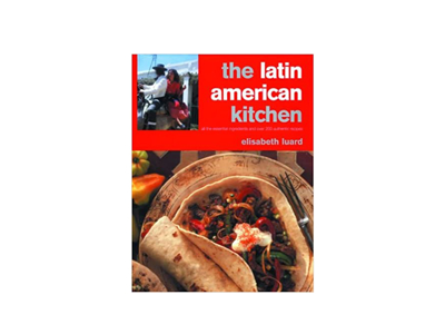 The Latin American Kitchen