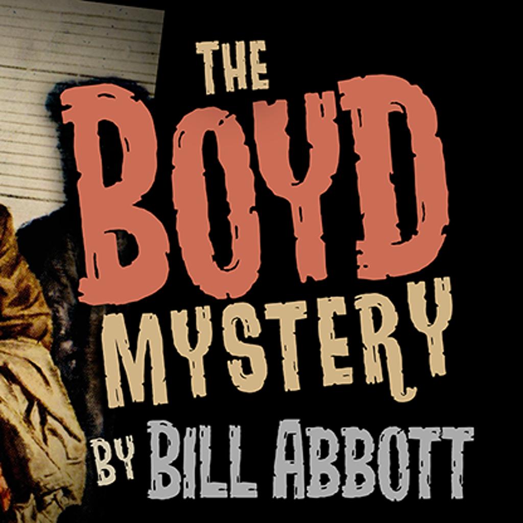 THE BOYD MYSTERY - Bill Abbott