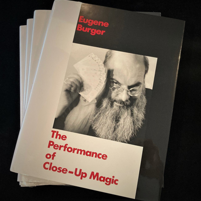 THE PERFORMANCE OF CLOSE-UP MAGIC - Eugene Burger