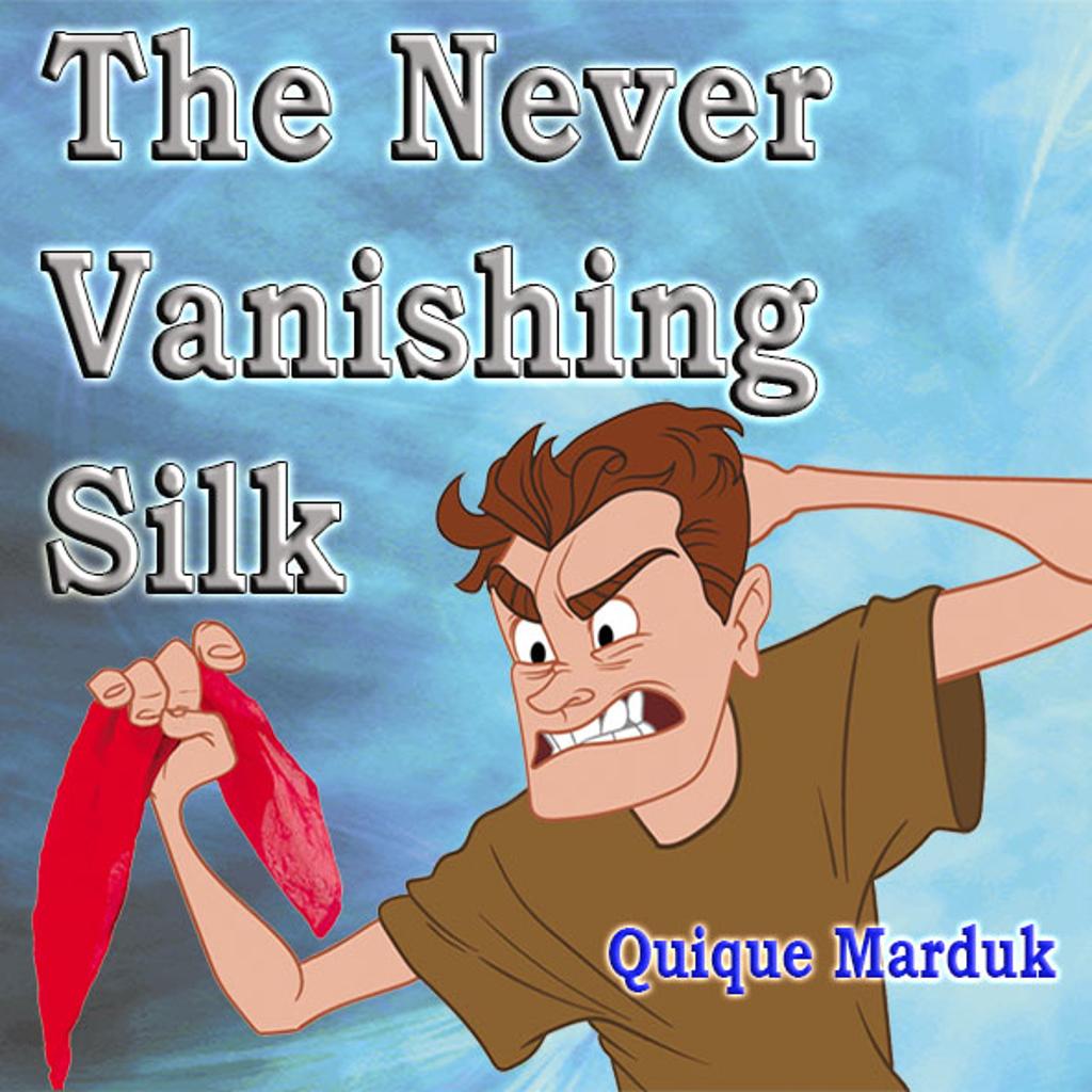 THE NEVER VANISHING SILK - Quique Marduk
