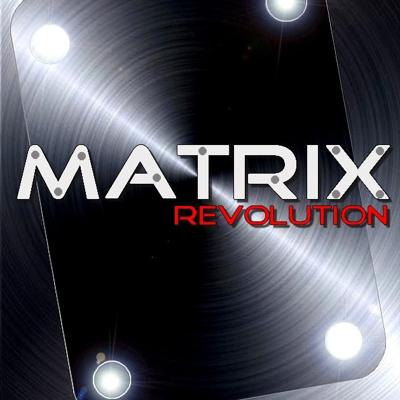 MATRIX REVOLUTION - Mickael Chatelain