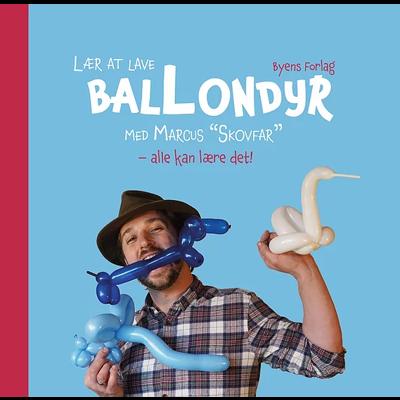 LÆR AT LAVE BALLONDYR - Marcus Skovfar