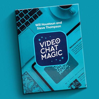 VIDEO CHAT MAGIC - Will Houstoun & Steve Thompson